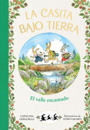 EL VALLE ENCANTADO (LA CASITA BAJO TIERRA 3)