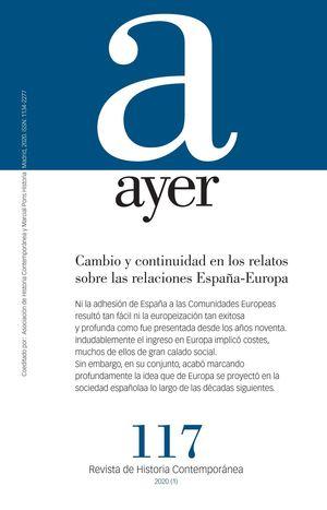 CAMBIO Y CONTINUIDAD EN LOS RELATOS SOBRE LAS RELACIONES ESPAÑA-EUROPA