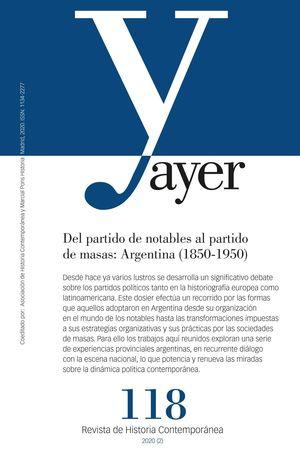 REVISTA AYER 118- DEL PARTIDO DE NOTABLES AL PARTIDO DE MASAS: ARGENTINA
