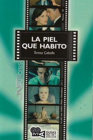 LA PIEL QUE HABITO (LA PIEL QUE HABITO). PEDRO ALMODÓVAR (2011)