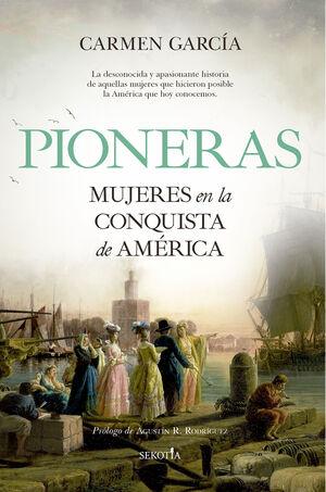 PIONERAS. MUJERES EN LA CONQUISTA DE AMÉRICA