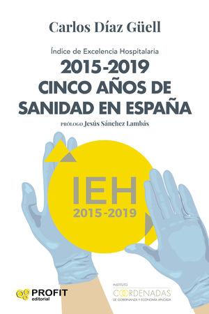 2015-2019 CINCO AÑOS DE SANIDAD ESPAÑA