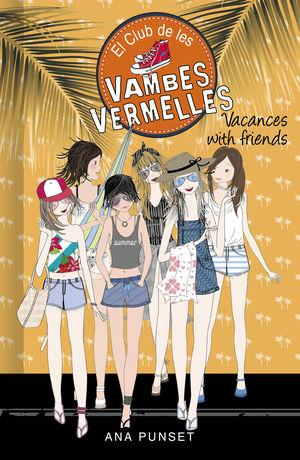 VACANCES WITH FRIENDS (SÈRIE EL CLUB DE LES VAMBES VERMELLES 19)