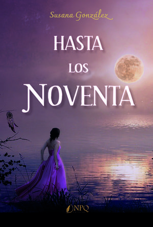 HASTA LOS NOVENTA