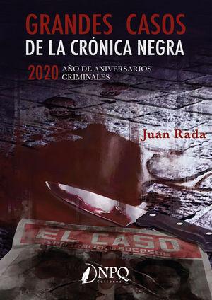 GRANDES CASOS DE LA CRÓNICA NEGRA