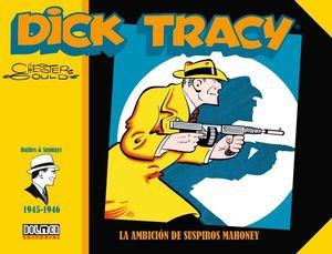 DICK TRACY 1945-1946 LA AMBICION DE SUSPIROS MAHONEY