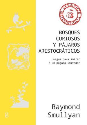 BOSQUES CURIOSOS Y PÁJAROS ARISTOCRÁTICOS (N.E.)