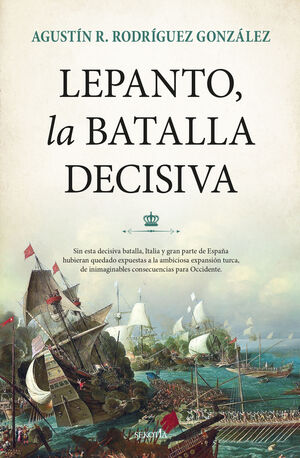 LEPANTO, LA BATALLA DECISIVA