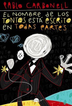 EL NOMBRE DE LOS TONTOS ESTA ESCRITO EN TODAS PARTES