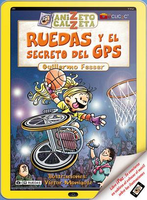 RUEDAS Y EL SECRETO DEL GPS. ANIZETO CALZETA