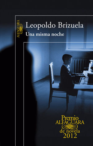 UNA MISMA NOCHE. PREMIO ALFAGUARA 2012