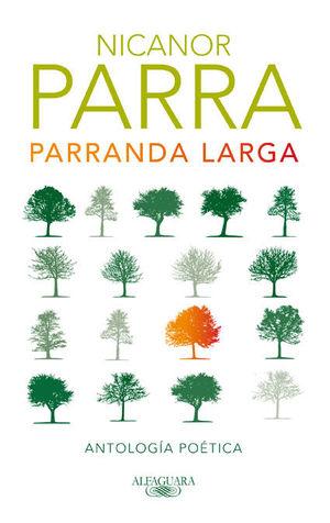 PARRANDA LARGA - ANTOLOGIA POETICA (NICANOR PARRA)