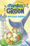 FLAMBUS GREEN. OPERACION BALLENA