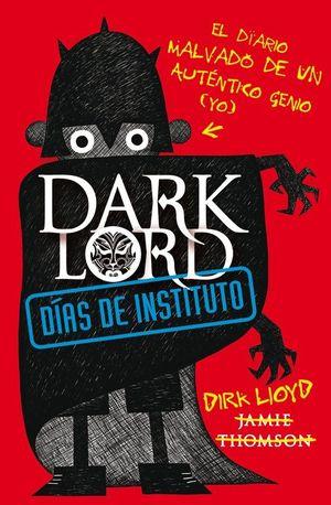 DARK LORD. DÍAS DE INSTITUTO