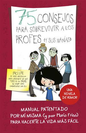 75 CONSEJOS PARA SOBREVIVIR A LOS PROFESORES (Y SUS MANÍAS)