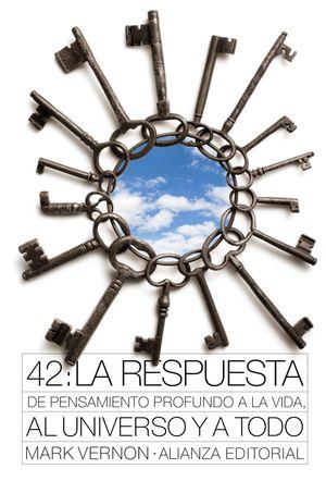 42: La respuesta de Pensamiento Profundo a la vida, al Universo y a Todo