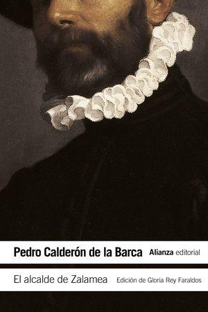 EL ALCALDE DE ZALAMEA [INTRODUCCIÓN Y NOTAS DE GLORIA REY FARALDOS]