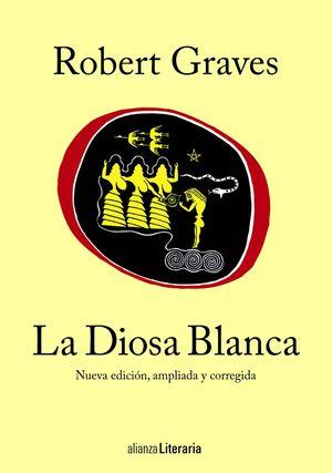 LA DIOSA BLANCA (NUEVA ED. AMPLIADA Y CORREGIDA 2014)