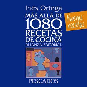 MÁS ALLÁ DE 1080 RECETAS DE COCINA. PESCADOS