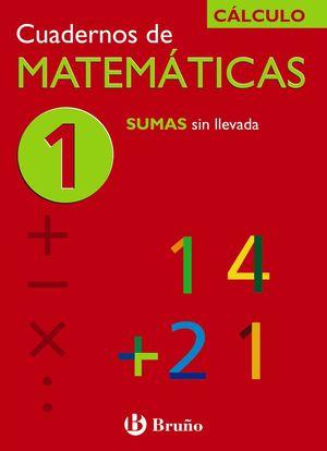 Cuadernos de matematicas 1 SUMAS SIN LLEVADA BRUÑO