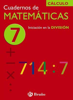 Cuadernos de Matemáticas 7 CÁLCULO - Bruño