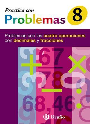Practica con problemas - Cuaderno 8 - Bruño