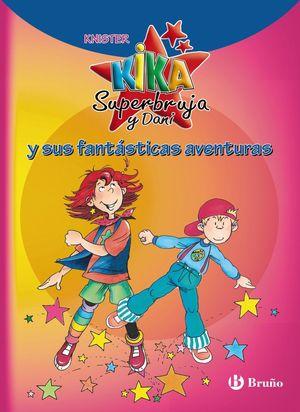 Kika Superbruja y Dani y sus fantásticas aventuras
