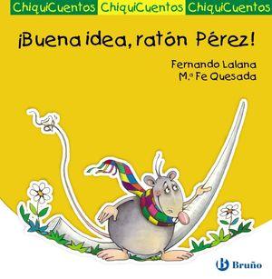 BUENA IDEA, RATÓN PÉREZ