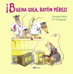 BUENA IDEA, RATÓN PÉREZ!