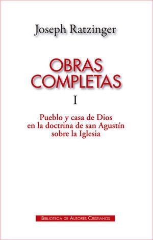 OBRAS COMPLETAS DE JOSEPH RATZINGER. I: PUEBLO Y CASA DE DIOS EN LA DOCTRINA DE