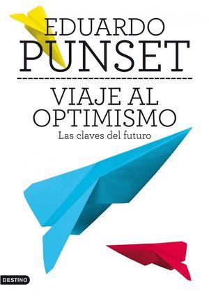 Viaje al optimismo : Las claves del futuro