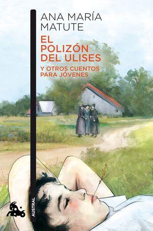 PAULINA, EL POLIZON DEL ULISES Y OTROS CUENTOS PARA JOVENES