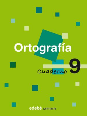 Cuaderno de ORTOGRAFÍA 9 - EDEBÉ