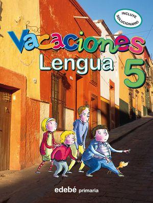 VACACIONES LENGUA 5º EDEBE