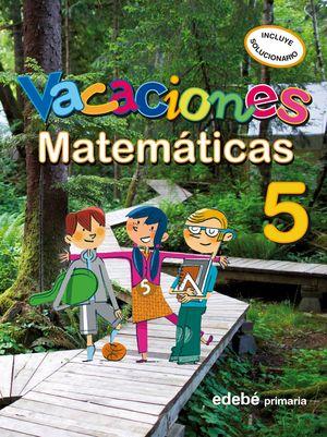 VACACIONES MATEMATICAS 5º EDEBE