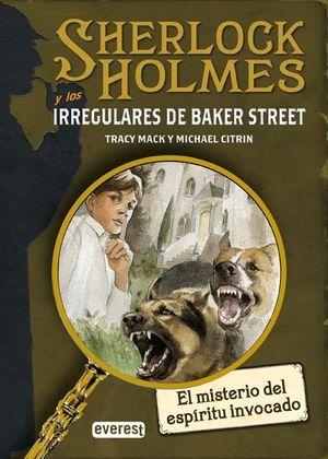 SHERLOCK HOLMES Y LOS IRREGULARES DE BAKER STREET ; EL MISTERIO DEL ESPÍRITU INVOCADO