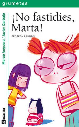 ¡No fastidies, Marta!