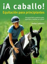 ¡A caballo! : equitación para principiantes