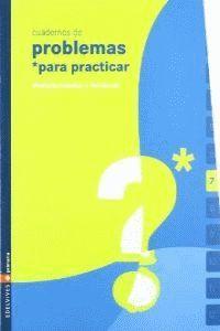 CUADERNO 7 (PROBLEMAS PARA PRACTICAR MATEMATICAS) PRIMARIA