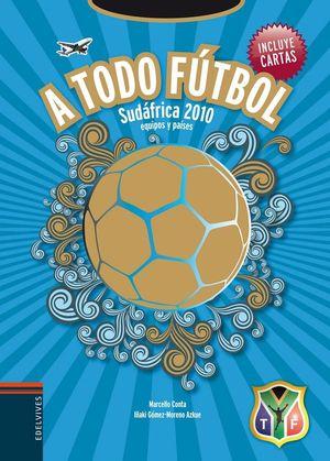 A todo fútbol : Sudáfrica 2010