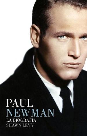 PAUL NEWMAN La biografía