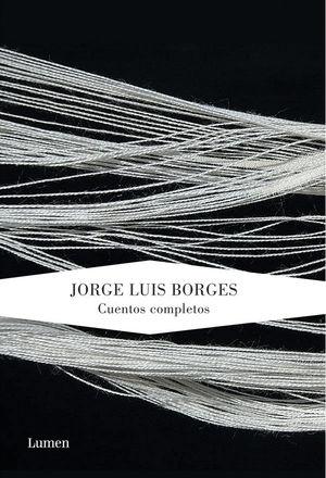 CUENTOS COMPLETOS (J.L. BORGES)
