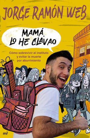 MAMÁ, LO HE CLAVAO