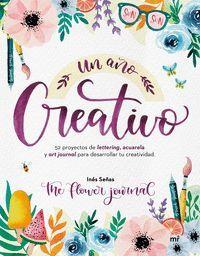 UN AÑO CREATIVO. 52 PROYECTOS DE LETTERING, ACUARELA Y ART JOURNAL PARA DESARROL