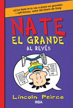 NATE EL GRANDE AL REVÉS (NATE EL GRANDE 5)