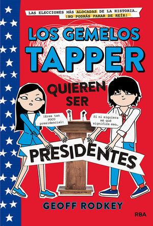 LOS GEMELOS TAPPER 3: QUIEREN SER PRESIDENTES