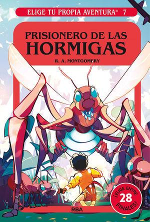 ELIGE TU PROPIA AVENTURA 7. PRISIONERO DE LAS HORMIGAS