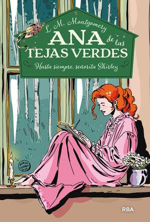 ANA DE LAS TEJAS VERDES 8. HASTA SIEMPRE, SEÑORITA SHIRLEY