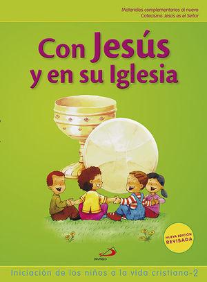 Con Jesús y en su Iglesia iniciación de los niños a la vida cristiana 1 Proyecto Galilea 2000