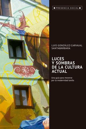 LUCES Y SOMBRA DE LA CULTURA ACTUAL